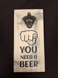 You need a beer, opener op steigerhout
